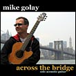 mike golay: across the bridge - copyright 2005, banshee werks. photo by cabot philbrick. all rights reserved.